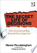 The Secret Life Of Decisions : distortions that impact our reasoning...