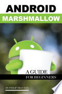 Android Marshmallow  A Guide for Beginner s