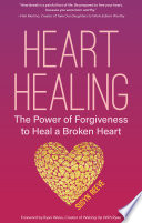 Heart Healing : . . . free your heart...