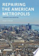 Repairing the American Metropolis