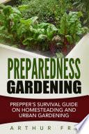 Preparedness Gardening  Prepper s Survival Guide On Homesteading and Urban Gardening
