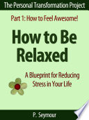 How To Be Relaxed