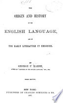 The Origin and History of the English Language  and of the Early Literature it Embodies