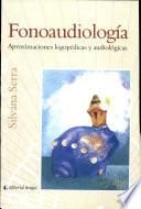 Fonoaudiologia. Aproximaciones logopédicas y audiológicas