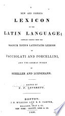 A New and copious lexicon of the Latin language