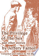 The Privilege of the Sex and Other Stories