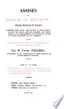 Assises du royaume de Jerusalem (textes francais et italien) conferees entre elles ... publiees ... par Victor Foucher