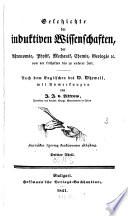 Geschichte der inductiven Wissenschaften  der Astronomie  Physik  Mechanik  Chemie  Geologie etc  Von der fr  hesten bis zu unserer Zeit