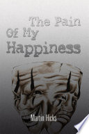 The Pain Of My Happiness