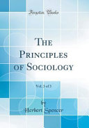 The Principles of Sociology  Vol  3 of 3  Classic Reprint