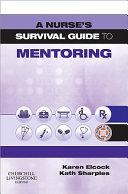 A Nurse s Survival Guide to Mentoring
