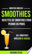 Smoothies  Recettes de smoothies pour perdre du poids  Jus  Smoothies Br  leur De graisse  Smoothie Minceur