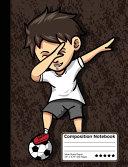Dabbing Soccer Player Boy Composition Notebook