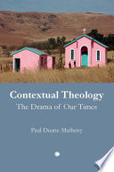 Contextual Theology The Drama of Our Times