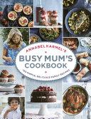 Annabel Karmel   s Busy Mum   s Cookbook