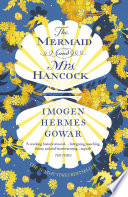 The Mermaid and Mrs Hancock by Imogen Hermes Gowar