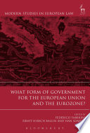 What Form of Government for the European Union and the Eurozone