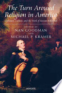 The Turn Around Religion In America : or 'turn back' in scholarship on religion,...