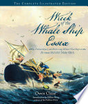 Wreck of the Whale Ship Essex  The Complete Illustrated Edition