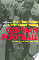 German Football: History, Culture, Society