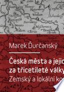 Česká města a jejich správa za třicetileté války