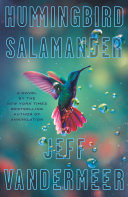 Hummingbird Salamander: A Novel