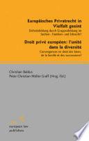 Europäisches Privatrecht in Vielfalt geeint - Droit privé européen: l'unité dans la diversité