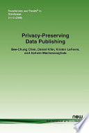 Privacy Preserving Data Publishing