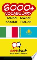 6000  Italian   Kazakh Kazakh   Italian Vocabulary