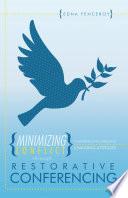 Minimizing Conflict Through Restorative Conferencing