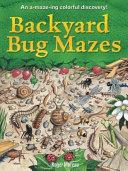 Backyard Bug Mazes