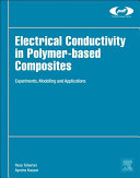 Electrical Conductivity in Polymer Based Composites  Experiments  Modelling and Applications