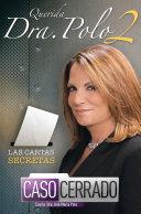 Querida Dra Polo 2 Las Cartas Secretas De Caso Cerrado book