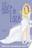 Alice in Lace by Phyllis Reynolds Naylor