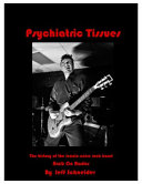 Psychiatric Tissues : of the most iconic and influential noise rock...