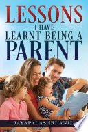 Lessons I Have Learnt Being A Parent