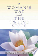 A Woman s Way through the Twelve Steps