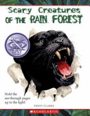 Scary Creatures of the Rain Forest