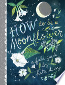 How to Be a Moonflower Book PDF