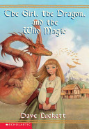 The Girl  the Dragon  and the Wild Magic