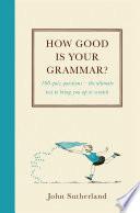 How Good is Your Grammar