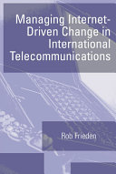 Managing Internet-driven Change in International Telecommunications