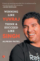 Winning Like Yuvraj Think Succeed Like Singh