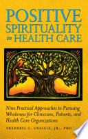 Positive Spirituality In Health Care book