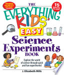 The Everything Kids  Easy Science Experiments Book