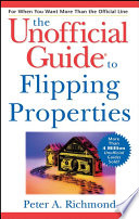 The Unofficial Guide to Flipping Properties
