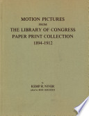 Motion Pictures From The Library of Congress Paper Print Collection 1894 1912