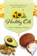 Healthy Oils  Fact versus Fiction