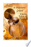 Like a Treasure Found  Erotic Tales of Pirates