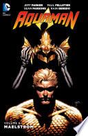 Aquaman Vol. 6: Maelstrom : super hero aquaman and king...